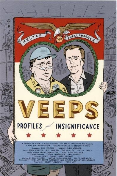 Veeps, Profiles in Insignificance, movie, film, Bill Kelter, Wayne Shellabarger